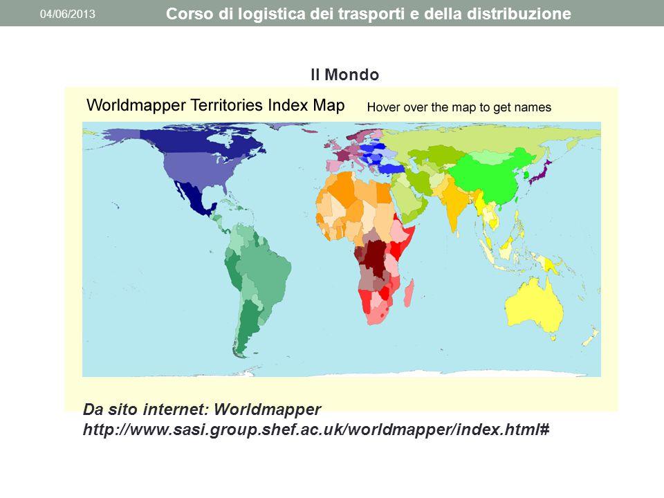 04/06/2013 Corso di logistica dei trasporti e della distribuzione Da sito internet: Worldmapper http://www.sasi.group.shef.ac.uk/worldmapper/index.htm