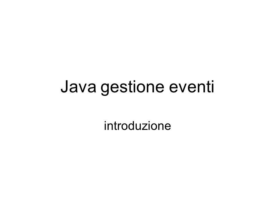 Java gestione eventi introduzione