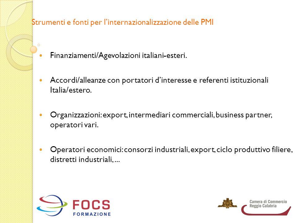 Strumenti e fonti per l'internazionalizzazione delle PMI Finanziamenti/Agevolazioni italiani-esteri. Accordi/alleanze con portatori d'interesse e refe