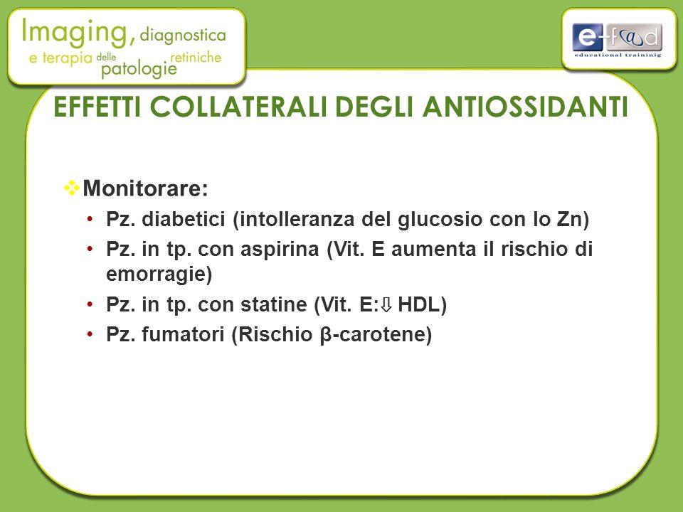  Monitorare: Pz.diabetici (intolleranza del glucosio con lo Zn) Pz.