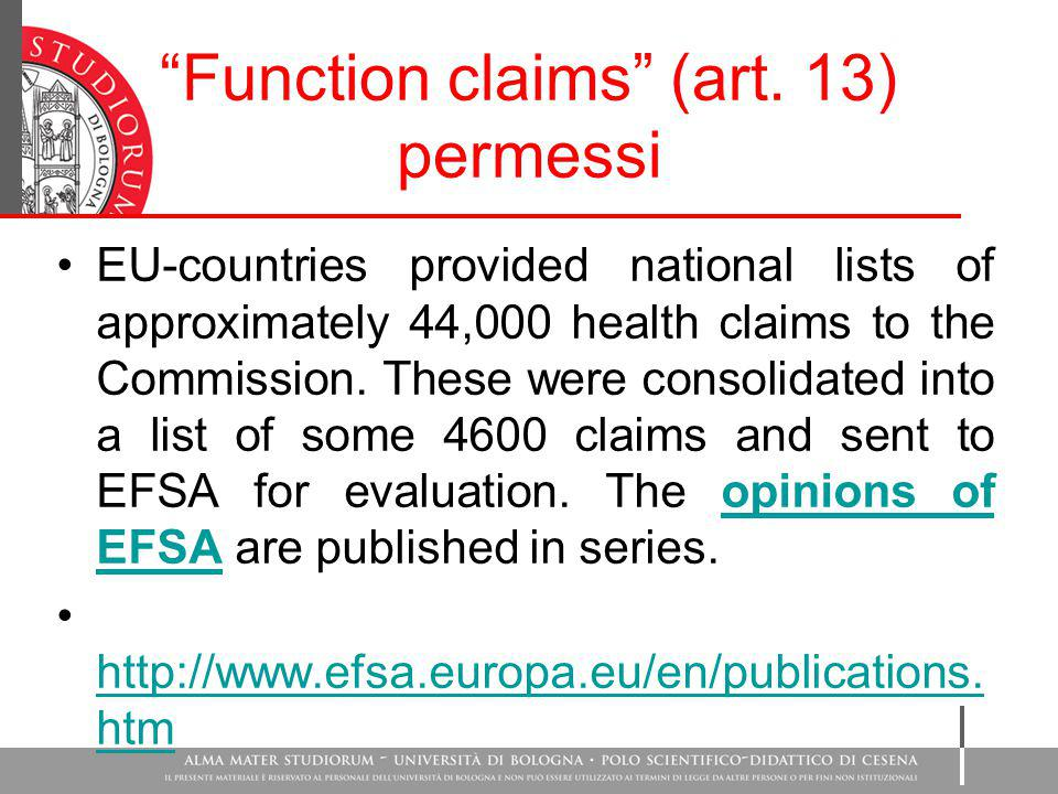 """Function claims"" (art. 13) permessi EU-countries provided national lists of approximately 44,000 health claims to the Commission. These were consolid"