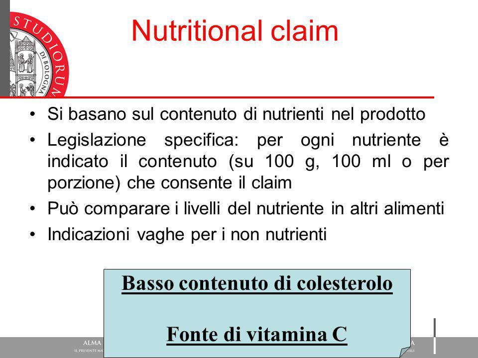 Nutritional claim Si basano sul contenuto di nutrienti nel prodotto Legislazione specifica: per ogni nutriente è indicato il contenuto (su 100 g, 100