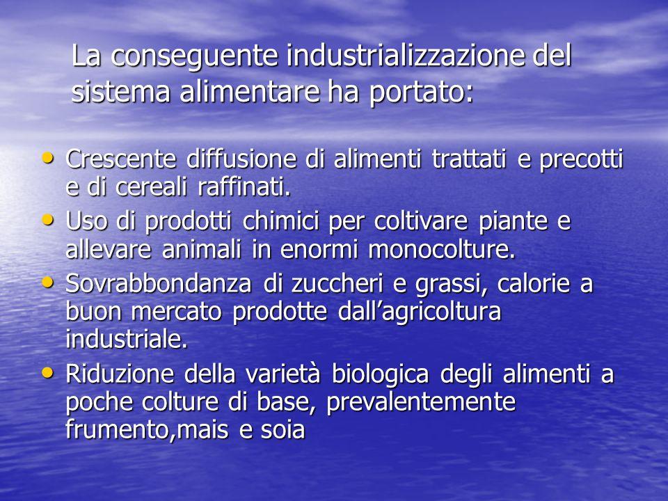 La conseguente industrializzazione del sistema alimentare ha portato: La conseguente industrializzazione del sistema alimentare ha portato: Crescente