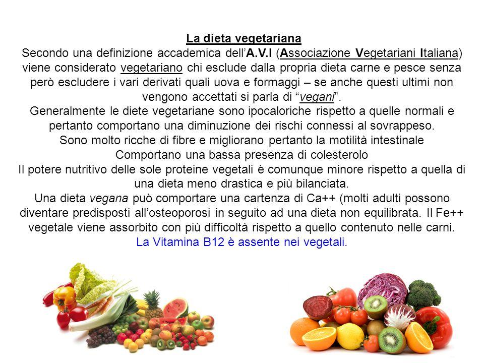 La dieta vegetariana Secondo una definizione accademica dell'A.V.I (Associazione Vegetariani Italiana) viene considerato vegetariano chi esclude dalla