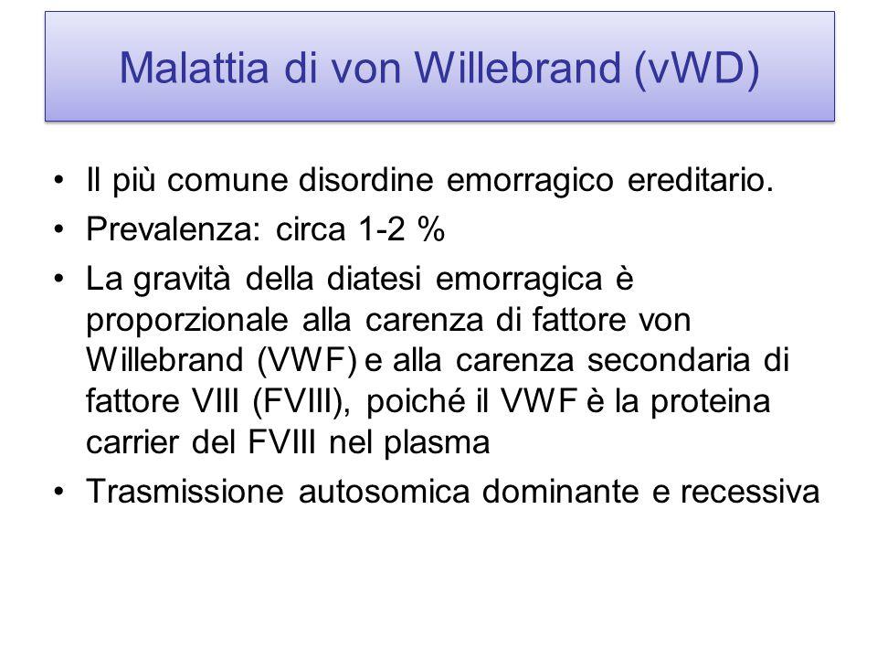 Malattia di von Willebrand (vWD) Il più comune disordine emorragico ereditario. Prevalenza: circa 1-2 % La gravità della diatesi emorragica è proporzi