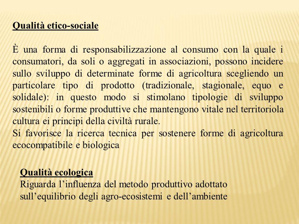Qualità etico-sociale È una forma di responsabilizzazione al consumo con la quale i consumatori, da soli o aggregati in associazioni, possono incidere