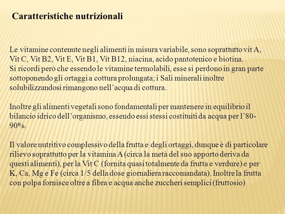 Caratteristiche nutrizionali Le vitamine contenute negli alimenti in misura variabile, sono soprattutto vit A, Vit C, Vit B2, Vit E, Vit B1, Vit B12,