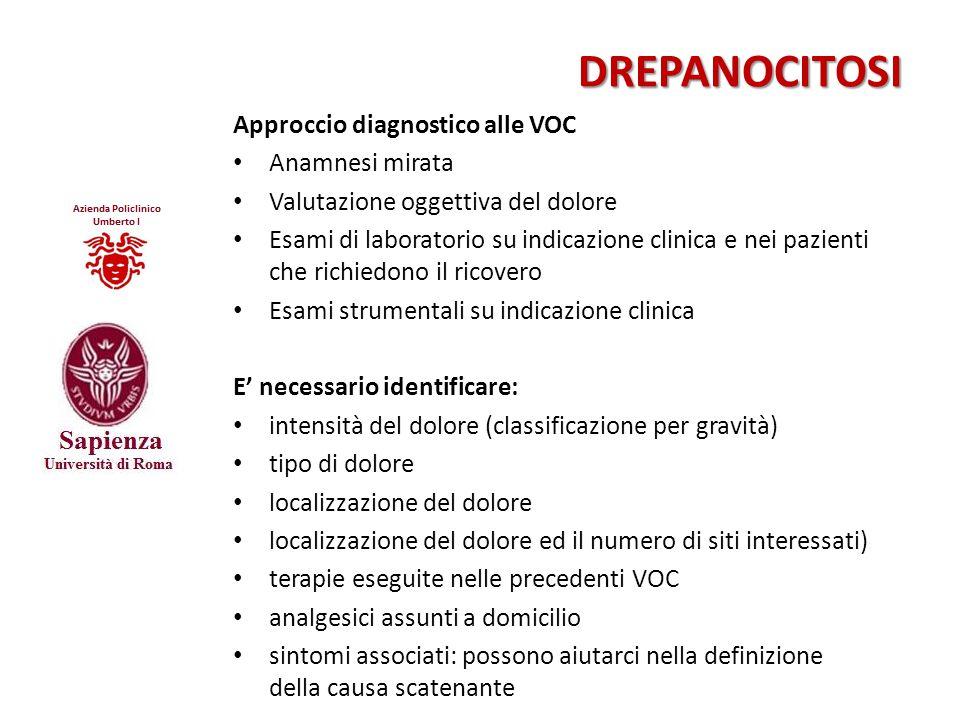 DREPANOCITOSI DREPANOCITOSI Approccio diagnostico alle VOC Anamnesi mirata Valutazione oggettiva del dolore Esami di laboratorio su indicazione clinic