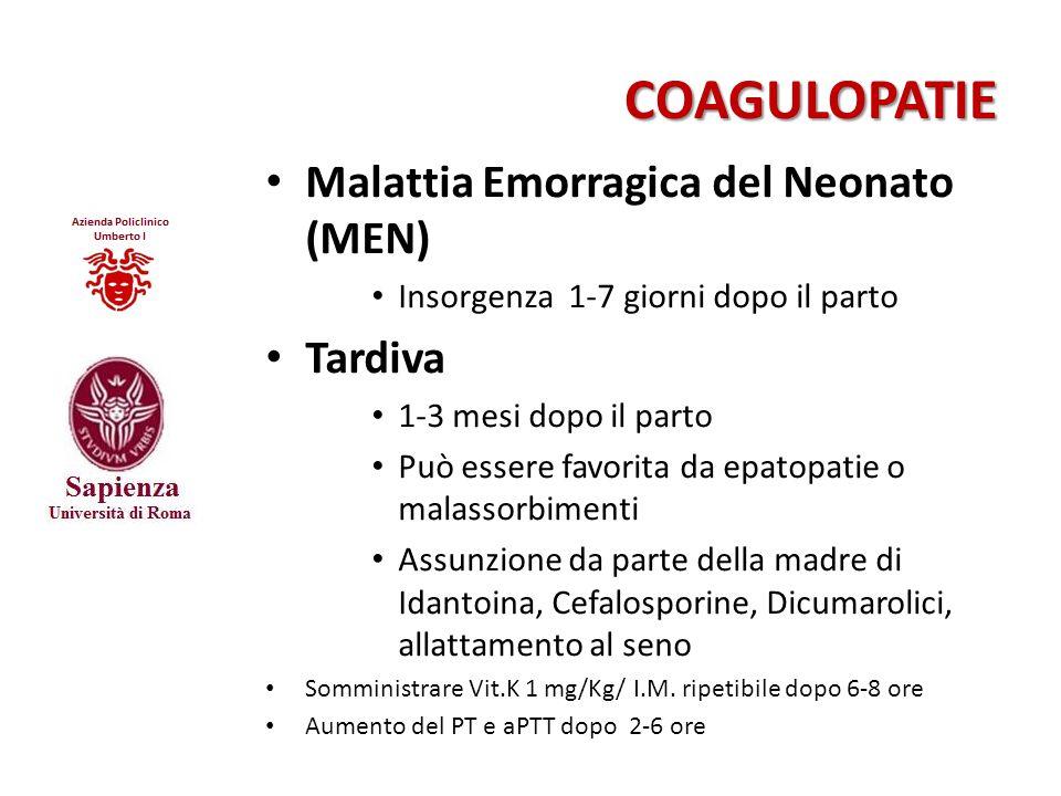 COAGULOPATIE Malattia Emorragica del Neonato (MEN) Insorgenza 1-7 giorni dopo il parto Tardiva 1-3 mesi dopo il parto Può essere favorita da epatopati