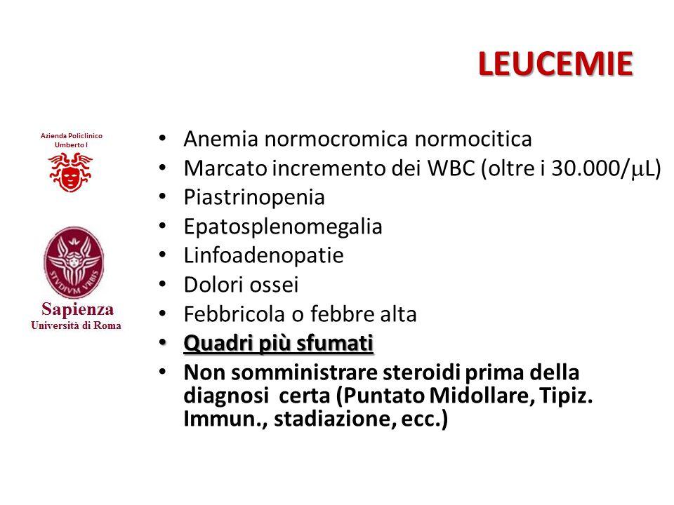 LEUCEMIE Anemia normocromica normocitica Marcato incremento dei WBC (oltre i 30.000/  L) Piastrinopenia Epatosplenomegalia Linfoadenopatie Dolori oss