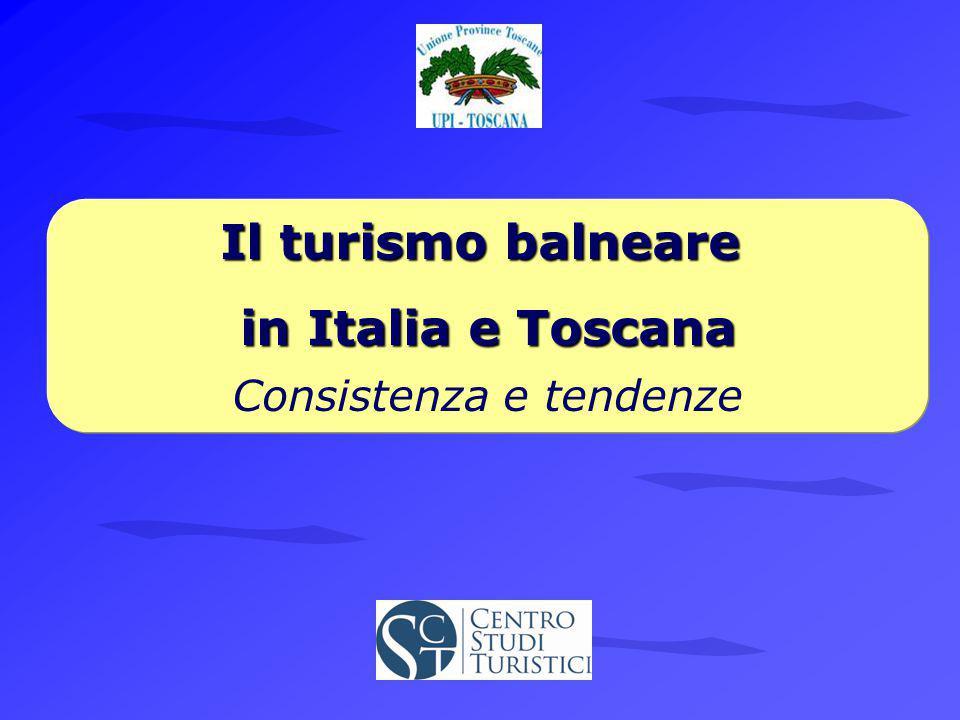 Il turismo balneare in Italia e Toscana in Italia e Toscana Consistenza e tendenze