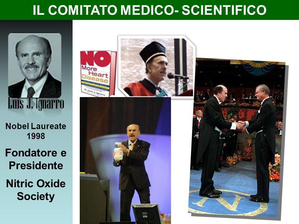 Luis J. Ignarro Nobel Laureate 1998 Fondatore e Presidente Nitric Oxide Society IL COMITATO MEDICO- SCIENTIFICO