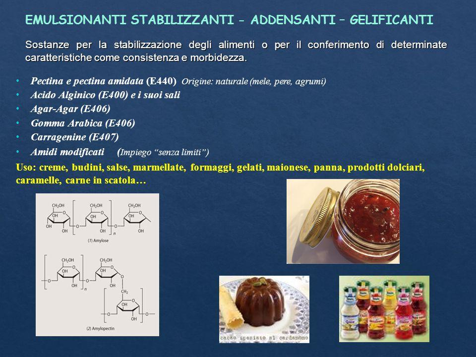 EMULSIONANTI STABILIZZANTI - ADDENSANTI – GELIFICANTI Sostanze per la stabilizzazione degli alimenti o per il conferimento di determinate caratteristi