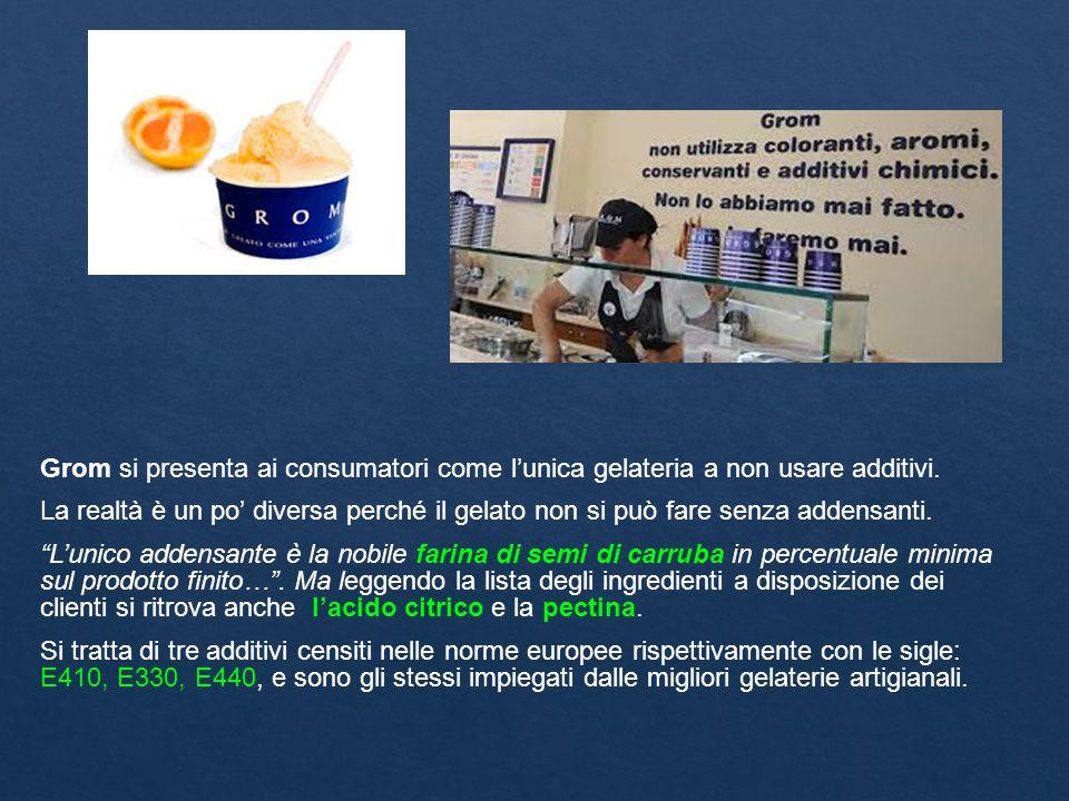 Grom si presenta ai consumatori come l'unica gelateria a non usare additivi. La realtà è un po' diversa perché il gelato non si può fare senza addensa