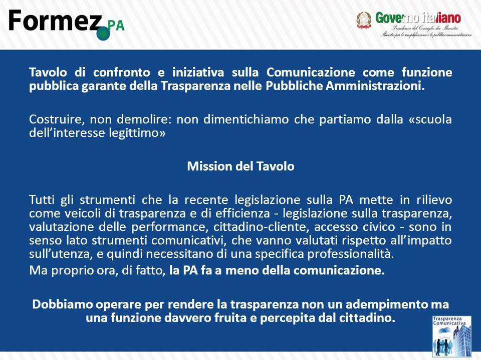 Tavolo di confronto e iniziativa sulla Comunicazione come funzione pubblica garante della Trasparenza nelle Pubbliche Amministrazioni.