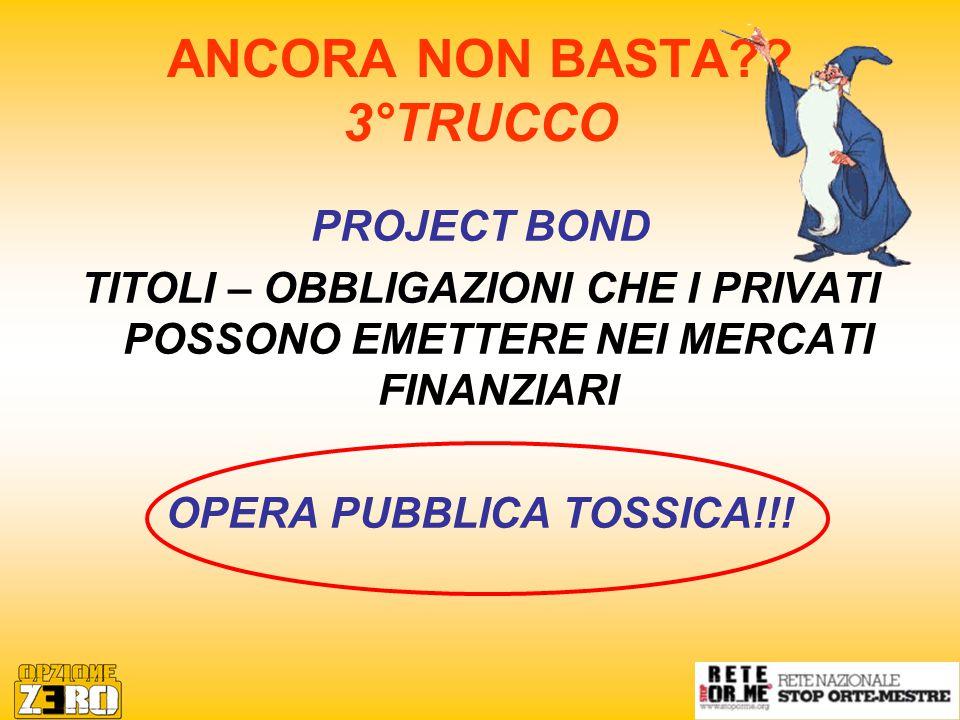 PROJECT BOND TITOLI – OBBLIGAZIONI CHE I PRIVATI POSSONO EMETTERE NEI MERCATI FINANZIARI OPERA PUBBLICA TOSSICA!!.
