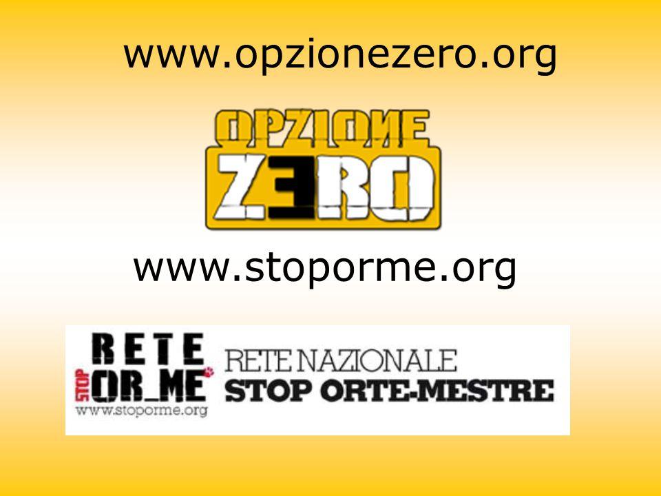 www.stoporme.org www.opzionezero.org