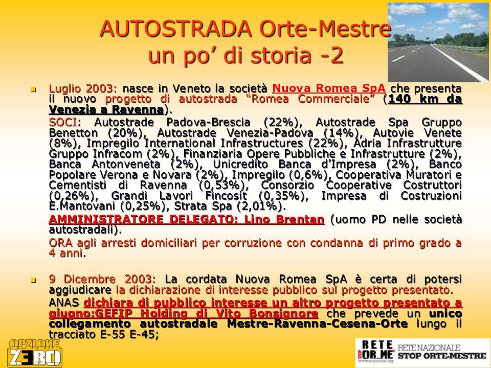 AUTOSTRADA Orte-Mestre un po' di storia -2 Luglio 2003: nasce in Veneto la società che presenta il nuovo progetto di autostrada Romea Commerciale (140 km da Venezia a Ravenna).