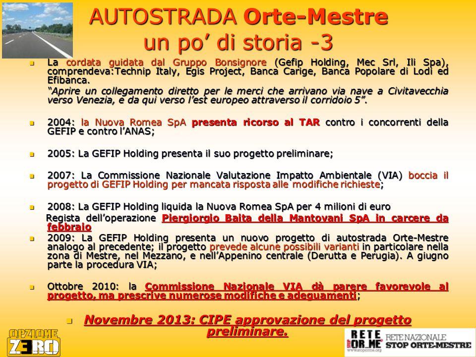 AUTOSTRADA Orte-Mestre un po' di storia -3 La cordata guidata dal Gruppo Bonsignore (Gefip Holding, Mec Srl, Ili Spa), comprendeva:Technip Italy, Egis Project, Banca Carige, Banca Popolare di Lodi ed Efibanca.