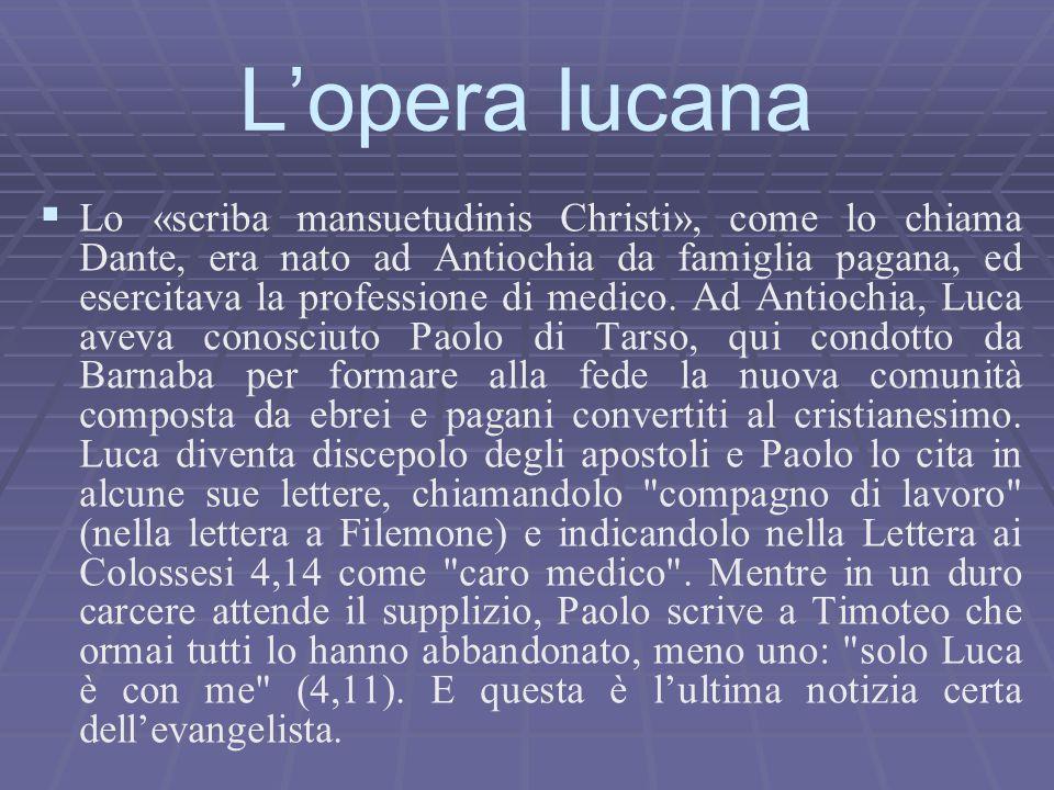   Lo «scriba mansuetudinis Christi», come lo chiama Dante, era nato ad Antiochia da famiglia pagana, ed esercitava la professione di medico. Ad Anti