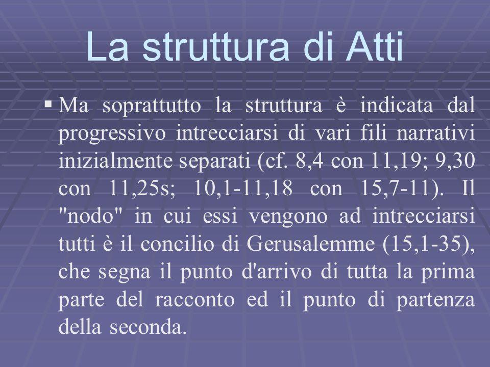   Ma soprattutto la struttura è indicata dal progressivo intrecciarsi di vari fili narrativi inizialmente separati (cf. 8,4 con 11,19; 9,30 con 11,2