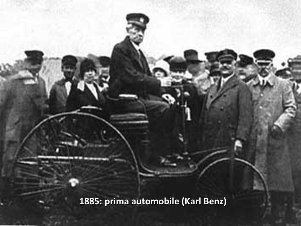 1885: prima automobile (Karl Benz)