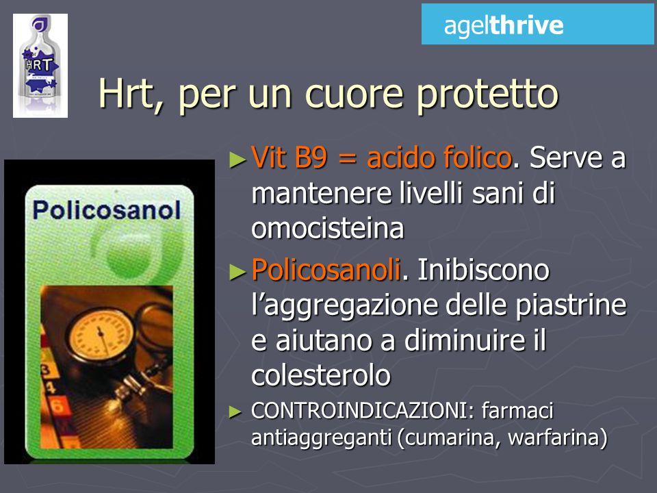 Hrt, per un cuore protetto ► Vit B9 = acido folico.