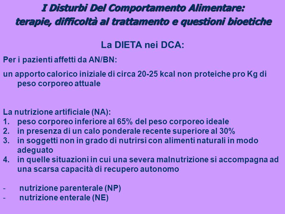 I Disturbi Del Comportamento Alimentare: terapie, difficoltà al trattamento e questioni bioetiche La DIETA nei DCA: Per i pazienti affetti da AN/BN: u