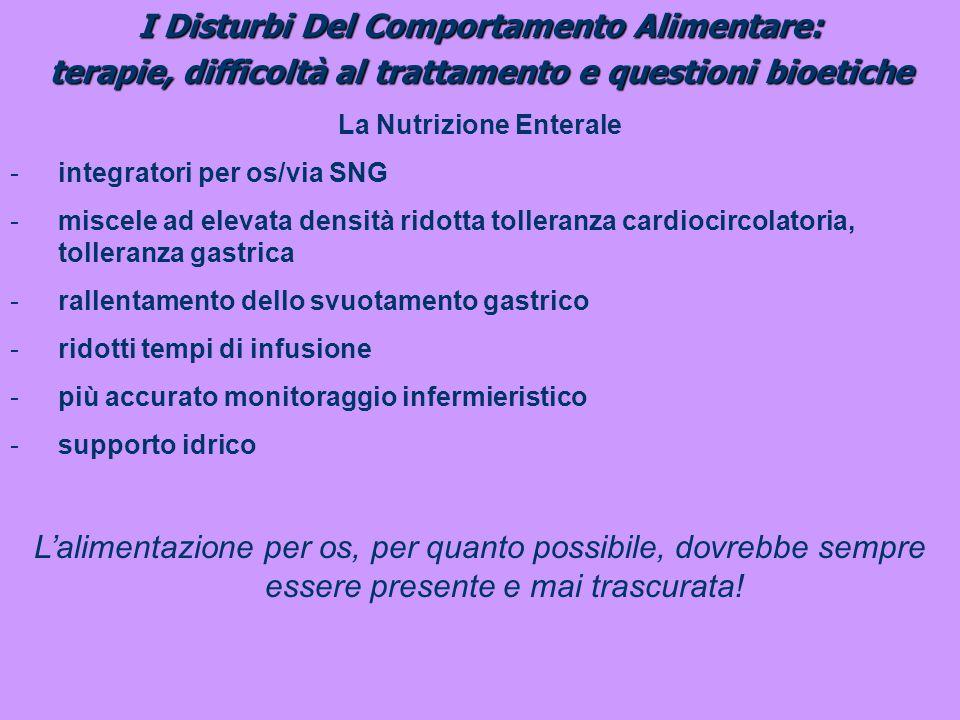 I Disturbi Del Comportamento Alimentare: terapie, difficoltà al trattamento e questioni bioetiche La Nutrizione Enterale -integratori per os/via SNG -