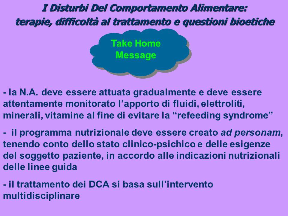 I Disturbi Del Comportamento Alimentare: terapie, difficoltà al trattamento e questioni bioetiche - la N.A. deve essere attuata gradualmente e deve es
