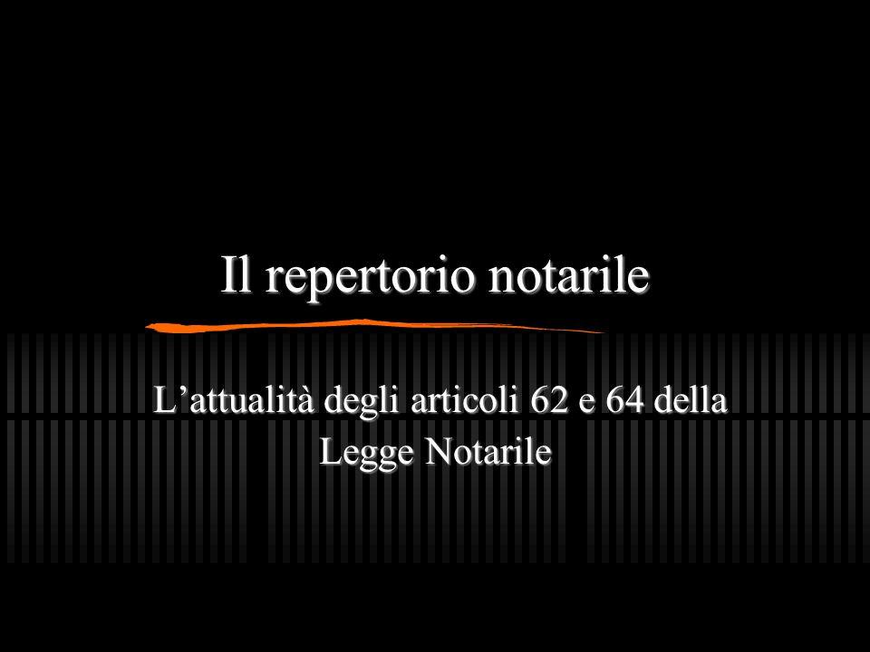 Il repertorio notarile L'attualità degli articoli 62 e 64 della Legge Notarile