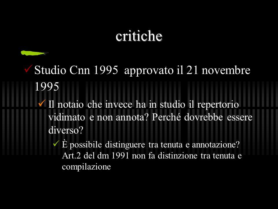 critiche Studio Cnn 1995 approvato il 21 novembre 1995 Il notaio che invece ha in studio il repertorio vidimato e non annota? Perché dovrebbe essere d