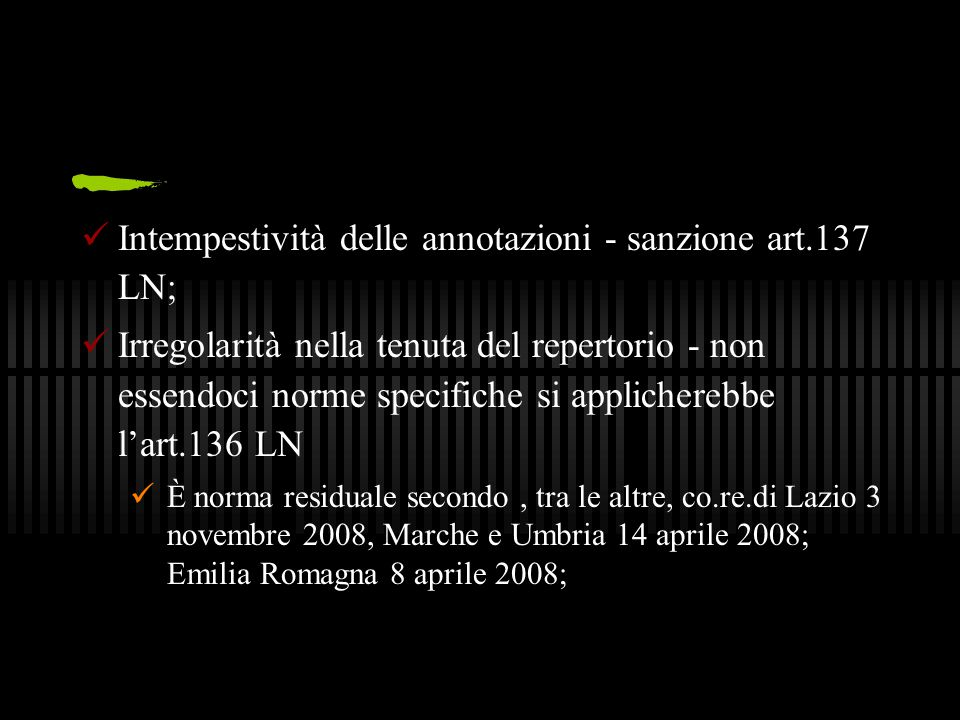 Intempestività delle annotazioni - sanzione art.137 LN; Irregolarità nella tenuta del repertorio - non essendoci norme specifiche si applicherebbe l'a