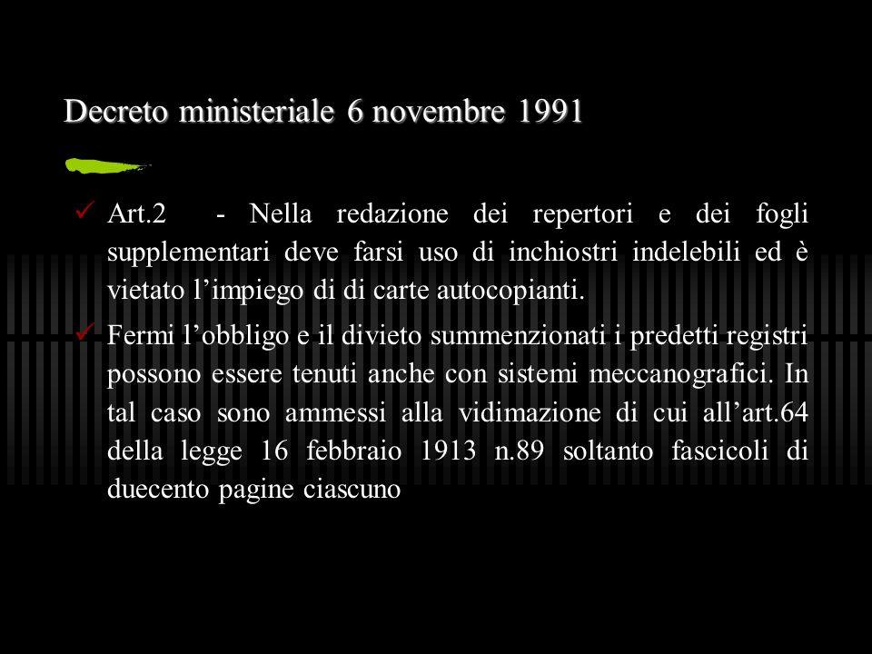 Decreto ministeriale 6 novembre 1991 Art.2 - Nella redazione dei repertori e dei fogli supplementari deve farsi uso di inchiostri indelebili ed è viet