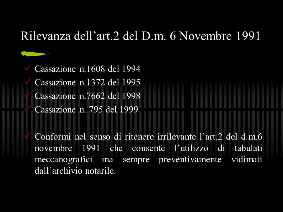 Rilevanza dell'art.2 del D.m. 6 Novembre 1991 Cassazione n.1608 del 1994 Cassazione n.1372 del 1995 Cassazione n.7662 del 1998 Cassazione n. 795 del 1