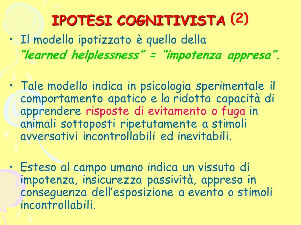 """(2) Il modello ipotizzato è quello della """"learned helplessness"""" = """"impotenza appresa"""". Tale modello indica in psicologia sperimentale il comportamento"""
