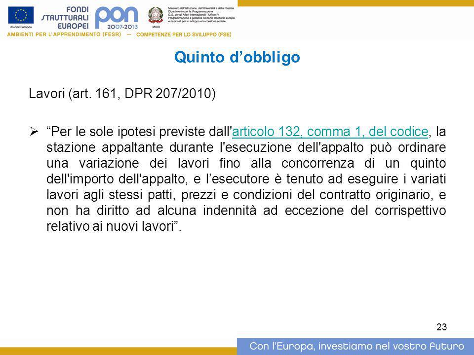 """Quinto d'obbligo Lavori (art. 161, DPR 207/2010)  """"Per le sole ipotesi previste dall'articolo 132, comma 1, del codice, la stazione appaltante durant"""