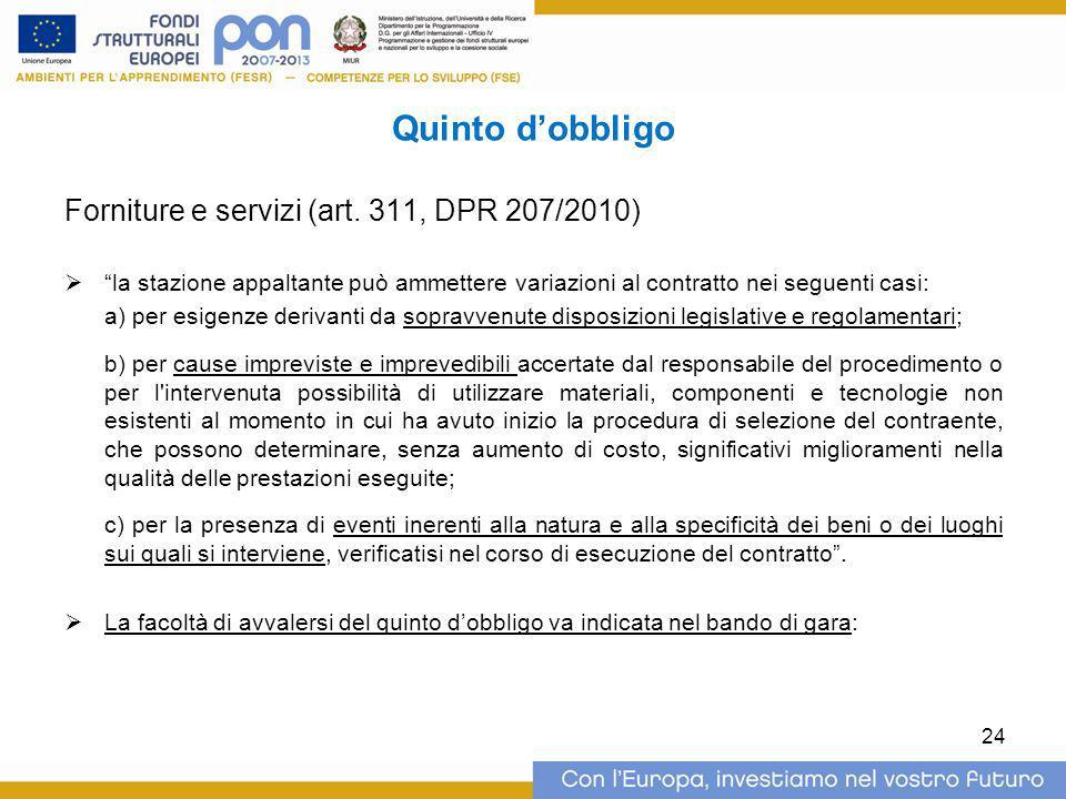 """Quinto d'obbligo Forniture e servizi (art. 311, DPR 207/2010)  """"la stazione appaltante può ammettere variazioni al contratto nei seguenti casi: a) pe"""
