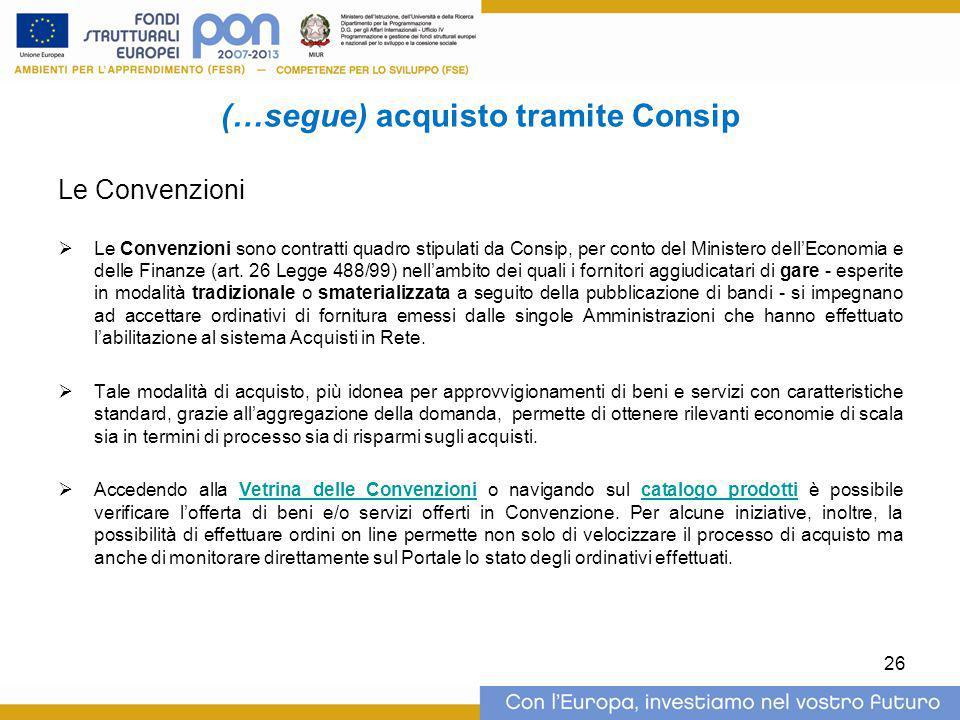 (…segue) acquisto tramite Consip Le Convenzioni  Le Convenzioni sono contratti quadro stipulati da Consip, per conto del Ministero dell'Economia e de