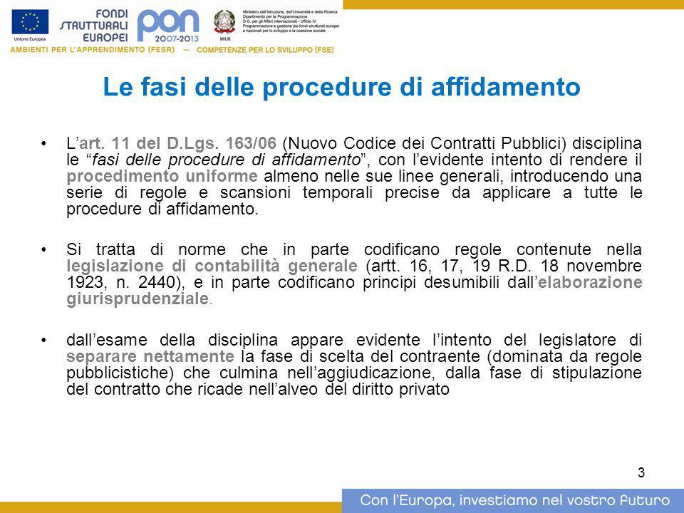 """Le fasi delle procedure di affidamento L'art. 11 del D.Lgs. 163/06 (Nuovo Codice dei Contratti Pubblici) disciplina le """"fasi delle procedure di affida"""