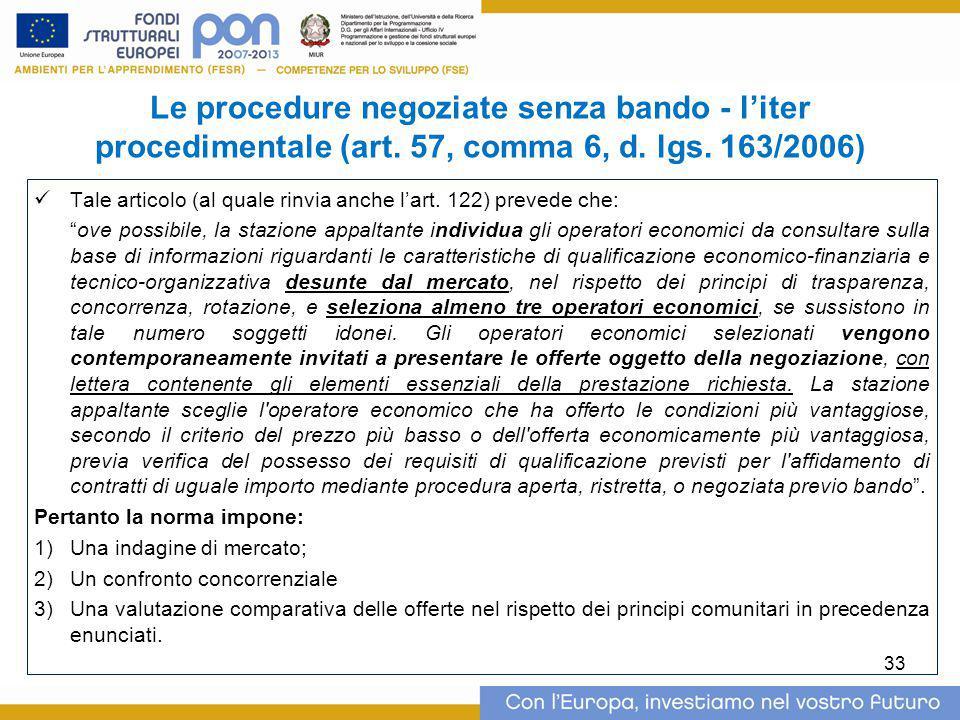 Le procedure negoziate senza bando - l'iter procedimentale (art. 57, comma 6, d. lgs. 163/2006) Tale articolo (al quale rinvia anche l'art. 122) preve
