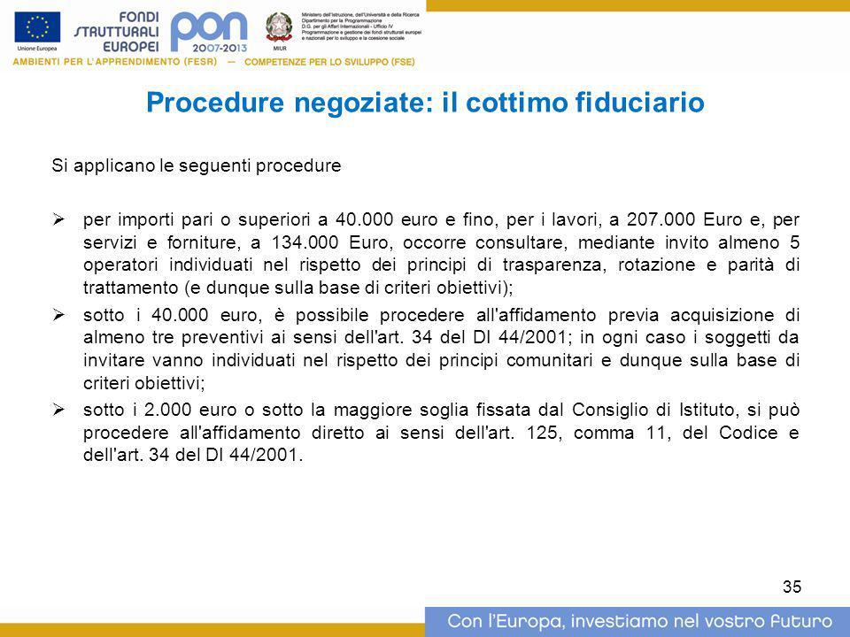 Procedure negoziate: il cottimo fiduciario Si applicano le seguenti procedure  per importi pari o superiori a 40.000 euro e fino, per i lavori, a 207