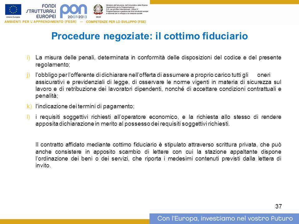Procedure negoziate: il cottimo fiduciario i)La misura delle penali, determinata in conformità delle disposizioni del codice e del presente regolament