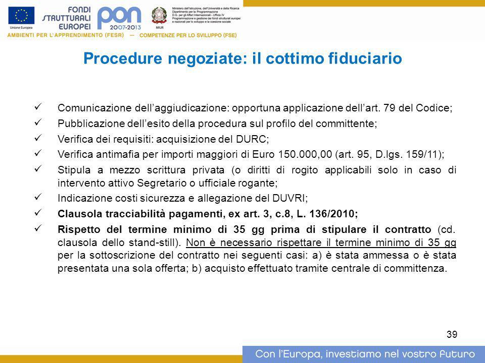 Procedure negoziate: il cottimo fiduciario Comunicazione dell'aggiudicazione: opportuna applicazione dell'art. 79 del Codice; Pubblicazione dell'esito