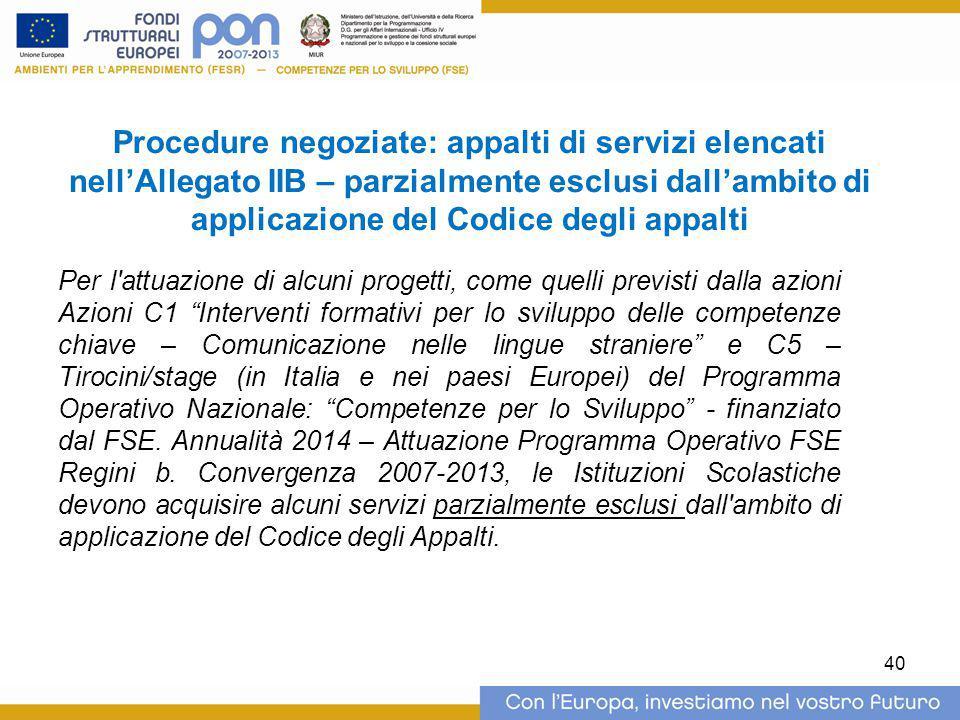 Procedure negoziate: appalti di servizi elencati nell'Allegato IIB – parzialmente esclusi dall'ambito di applicazione del Codice degli appalti Per l'a
