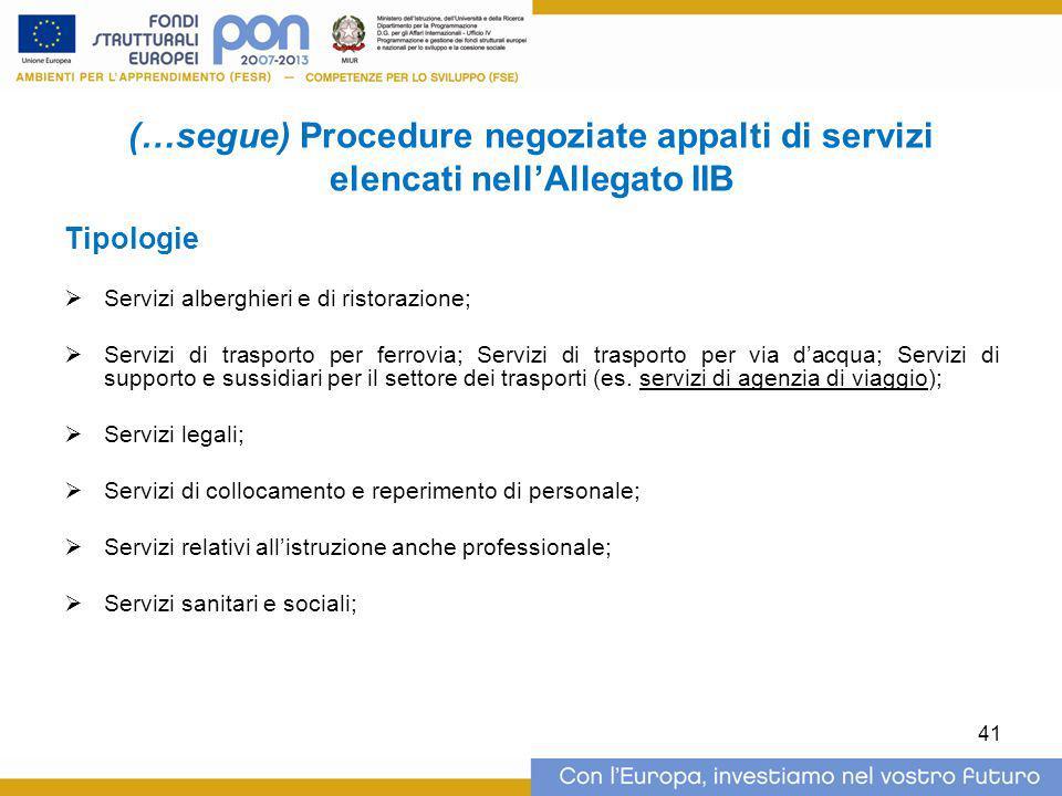 (…segue) Procedure negoziate appalti di servizi elencati nell'Allegato IIB Tipologie  Servizi alberghieri e di ristorazione;  Servizi di trasporto p