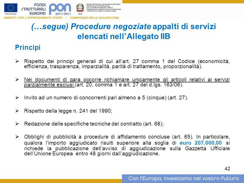 (…segue) Procedure negoziate appalti di servizi elencati nell'Allegato IIB Principi  Rispetto dei principi generali di cui all'art. 27 comma 1 del Co
