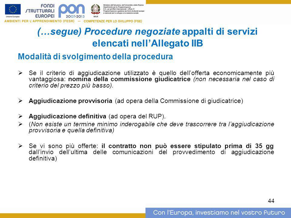 (…segue) Procedure negoziate appalti di servizi elencati nell'Allegato IIB Modalità di svolgimento della procedura  Se il criterio di aggiudicazione