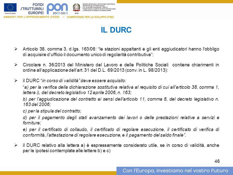 """IL DURC  Articolo 38, comma 3, d.lgs. 163/06: """"le stazioni appaltanti e gli enti aggiudicatori hanno l'obbligo di acquisire d'ufficio il documento un"""