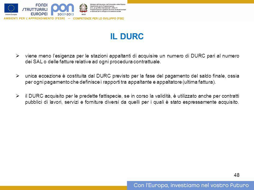 IL DURC  viene meno l'esigenza per le stazioni appaltanti di acquisire un numero di DURC pari al numero dei SAL o delle fatture relative ad ogni proc